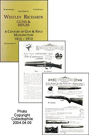 Westley Richards Guns & Rifles: A Century Of Gun & Rifle Manufacture: 1812-1912 Catalog ( ...
