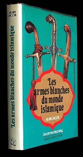 Les Armes Blanches du Monde Islamique: Armes de poing: Épées, Sabres, Poignards, Couteaux.: Jacob, ...