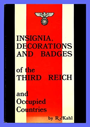 Insignia, Decorations and Badges of the Third: Kahl, R.