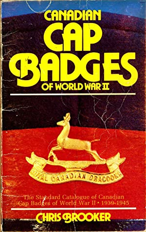 Canadian Cap Badges of World War II: Brooker, Chris