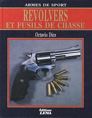 Armes de Sport : Revolvers et Fusils: Diez, Octavio