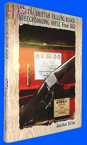 The British Falling Block Breechloading Rifle from: Kirton, Jonathan G.