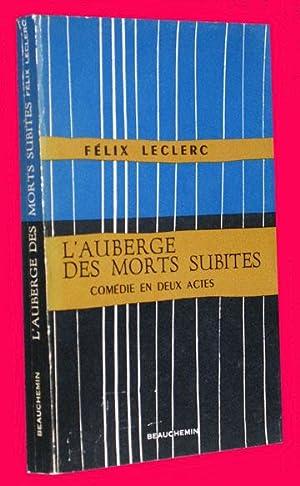 L'Auberge des Morts Subites - Comédie en: Leclerc, Félix