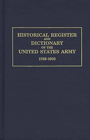 Historical Register and Dictionary of the United: Francis B Heitman