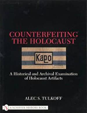 Counterfeiting the Holocaust: A Historical and Archival: Alec S. Tulkoff