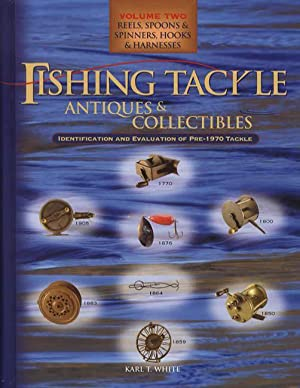 Fishing Tackle Antiques & Collectibles Volume Two: Karl T. White