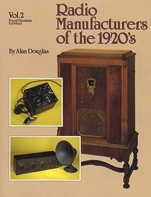 Radio Manufacturers of the 1920's Volume 2: Alan Douglas