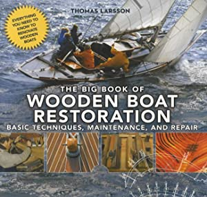The Big Book of Wooden Boat Restoration: Basic Techniques, Maintenance, and Repair