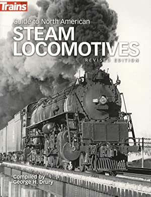 Guide to North American Steam Locomotives Revised Edition