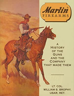 Marlin Firearms: A History of The Guns: William S. Brophy