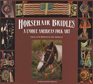 Horsehair Bridles, A Unique American Folk Art: Ned Martin, Jody
