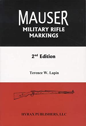 Mauser Military Rifle Markings, 2nd Edition: Terence W. Lapin