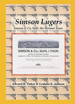 Simson Lugers: Sumson & Co, Suhl, the: Edward B. Tinker,