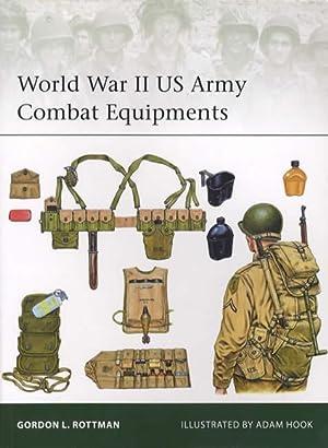 World War II US Army Combat Equipments: Gordon L. Rottman