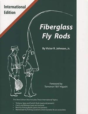 Fiberglass Fly Rods International Edition: Victor R. Johnson