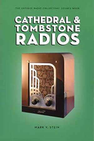 The Antique Radio Collector's Source Book: Cathedral & Tombstone Radios