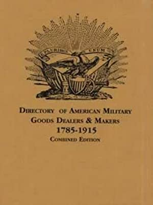 Directory of American Military Goods Dealers &: Bruce S. Bazelon,