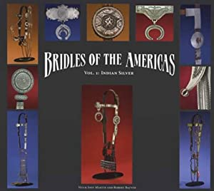 Bridles of the Americas, Volume 1: Indian: Ned & Jody
