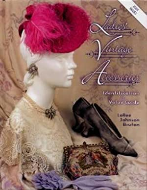 Ladies' Vintage Accessories: Identification & Value Guide; 2005 Values