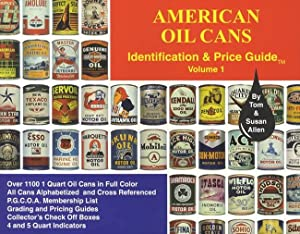 American Oil Cans: Identification & Price Guide Volume 1