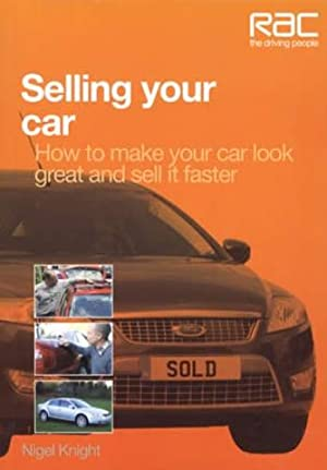 Selling Your Car: How To Make Your Car Look Great and Sell It Faster