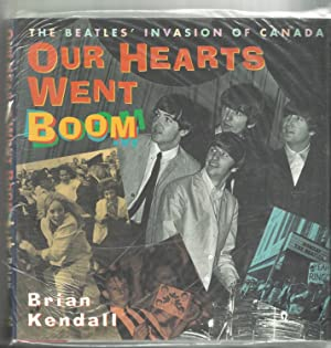 Our Hearts Went Boom , The Beatles invasion of Canada: Kendall , Brian