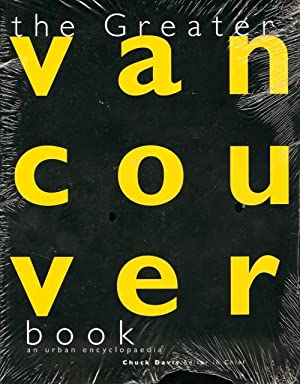 Greater Vancouver Book , The Great . an urban encyclopedia of the ' Greater ' Vancouver area - th...