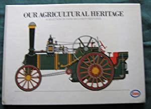 Our Agricultural Heritage, A Selection of Farm Machinery Restored