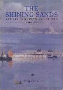 Shining Sands: Artists in Newlyn and St: Cross, Tom