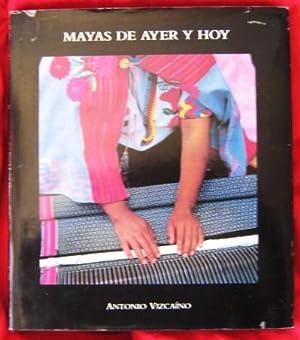 Mayas De Ayer Y Hoy: Vizcaino, Antonio;Fabregas, Andres;Garcia