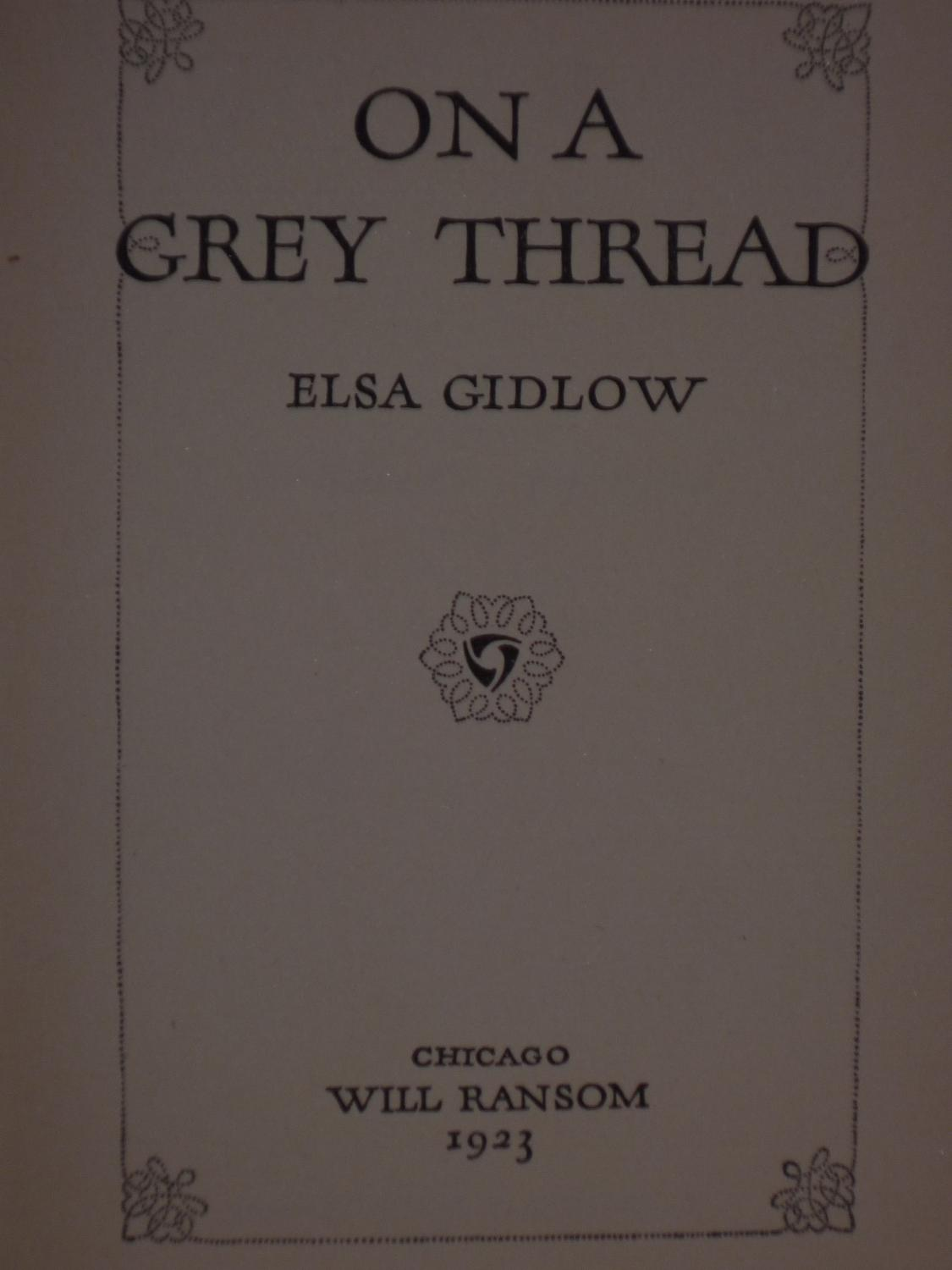 On a Grey Thread.: Gidlow (Elsa).