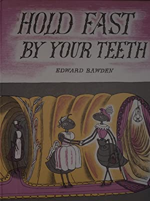 Hold Fast by Your Teeth [& other: Bawden (Edward).