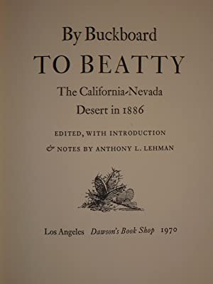 By Buckboard to Beatty The California-Nevada Desert in 1886. Edited, with Introduction and Notes ...