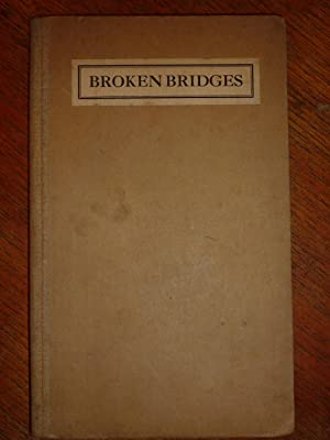 Broken Bridges or, The Bolshevist. An industrial play in three acts.