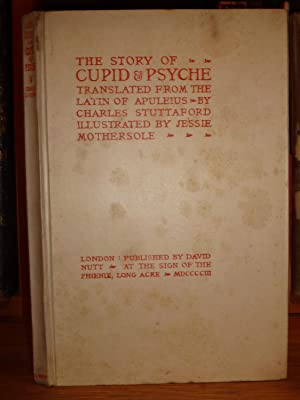 The Story of Cupid and Psyche. Translated from the Latin of Apuleius, by Charles Stuttaford. Illu...