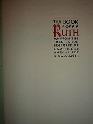 The Book of Ruth: from the translation prepared at Cambridge in 1611 for King James I.