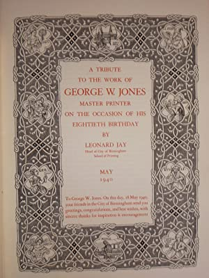 A Tribute to the Work of George W. Jones, Master Printer, on the occasion of his eightieth birthday.
