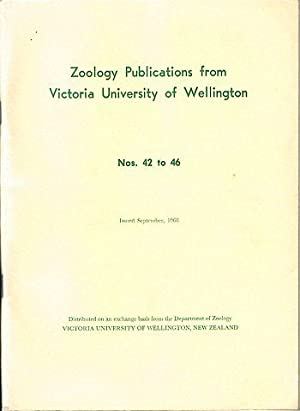 ZOOLOGY PUBLICATIONS FROM VICTORIA UNIVERSITY OF WELLINGTON. Nos. 42 to 46