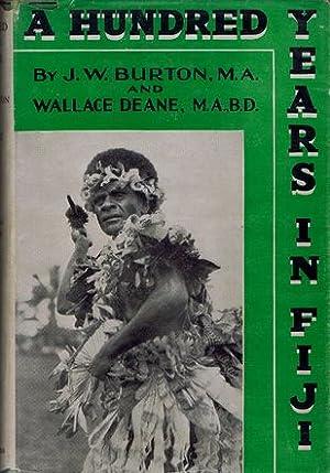 A HUNDRED YEARS IN FIJI.: Burton (John Wear),
