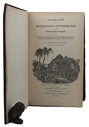 A NARRATIVE OF MISSIONARY ENTERPRISES IN THE SOUTH SEAS;