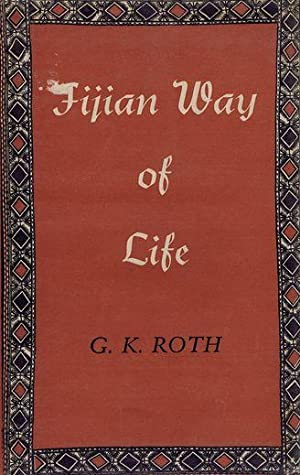 FIJIAN WAY OF LIFE.: Roth (G. K.)
