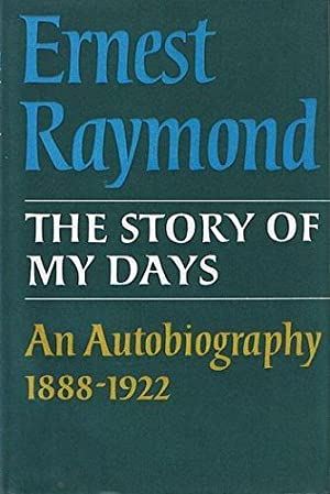 THE STORY OF MY DAYS: Raymond, Ernest