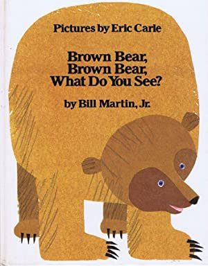 BROWN BEAR, BROWN BEAR, WHAT DO YOU: Martin (Bill, Jr.)