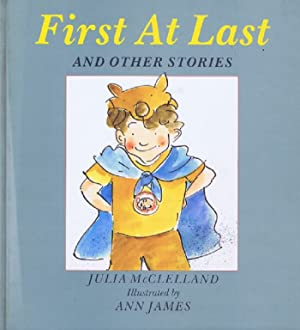 FIRST AT LAST and other stories.: McClelland (Julia)
