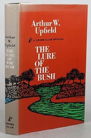 THE LURE OF THE BUSH.: Upfield (Arthur W.)
