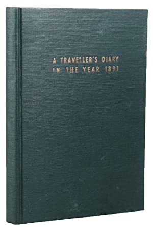 A TRAVELLER'S DIARY IN THE YEAR 1891