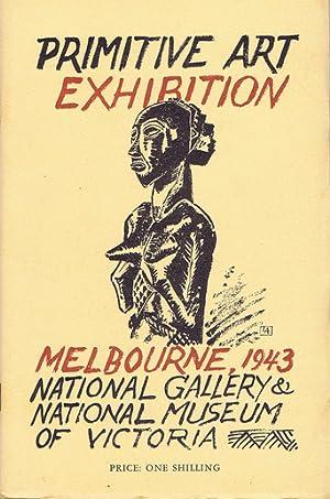 PRIMITIVE ART EXHIBITION. Melbourne, 1943: National Gallery &