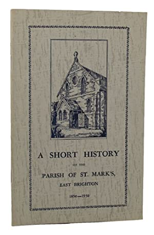 A SHORT HISTORY OF THE PARISH OF ST. MARK'S EAST BRIGHTON 1850-1950