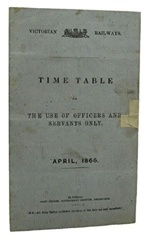TIME TABLE FOR THE USE OF OFFICERS AND SERVANTS ONLY