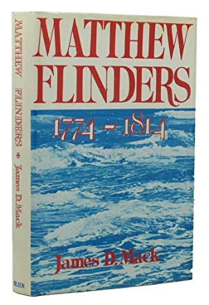 MATTHEW FLINDERS, 1774-1814: Flinders, Matthew; Mack,